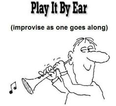 The Phrase Play It By Ear