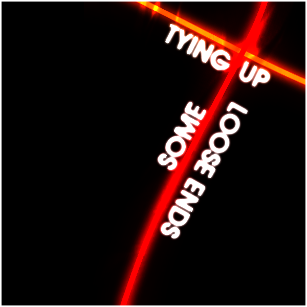 Tie Up Loose Ends