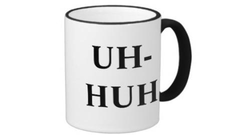 uh_huh_unh_uh_ringer_coffee_mug-r556d8b38c8504dcab1eb0a8cf28e25ec_x7jpm_8byvr_512