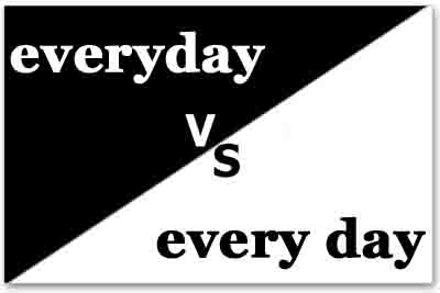 Everyday vs Every day   EVIL ENGLISH
