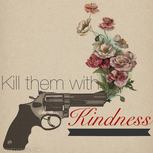 Kill Someone With Kindness Evil English